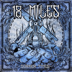 Review: 18 Miles – Darker Times