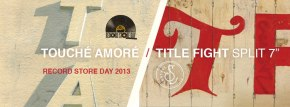 """Touché Amoré / Title Fight To Release 7"""" Split for Record StoreDay"""