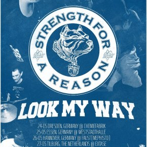 Presents: Strength For A Reason and Look My Way Announce European Tour