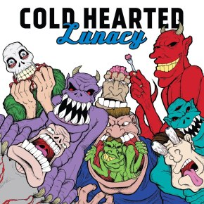 Review: Cold Hearted –Lunacy