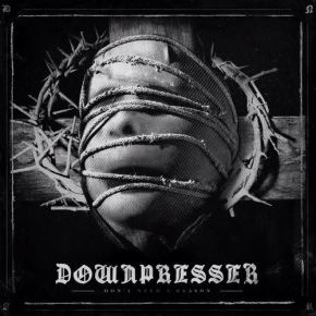 Album of the Month: Downpresser – Don't Need a Reason