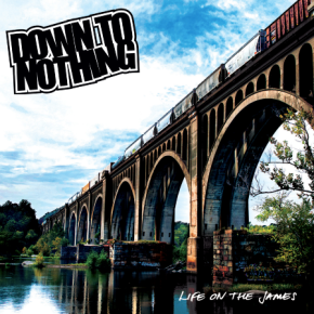 Down To Nothing Release Video for 'Life On TheJames'