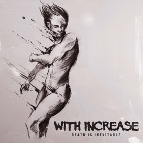 Album of the Month: With Increase – Death is Inevitable
