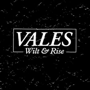 Review: Vales – Wilt &Rise