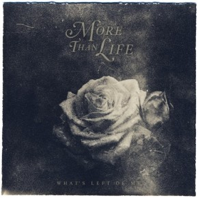 Album of the Month: More Than Life – What's Left OfMe