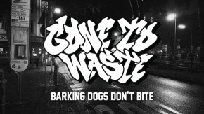 Gone To Waste Release New Song 'Barking Dogs Don't Bite'