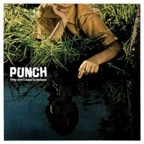 Review: Punch – They Don't Have ToBelieve