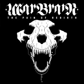 "Warbrain Release New EP ""The Pain Of Rebirth"""