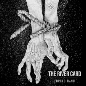 "Exclusive: Stream The River Card's New EP ""Forced Hand"""