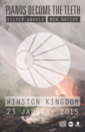 Presents: Pianos Become The Teeth, Silver Snakes and New Native @ Winston Kingdom, 23 January2015