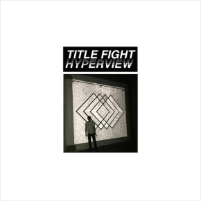 Review: Title Fight – Hyperview