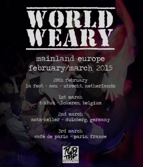 World Weary Announce European Weekender