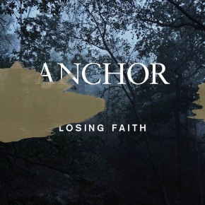 Anchor Release Video for 'Losing Faith'