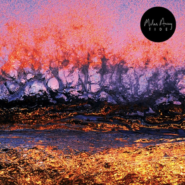 Miles Away - Tide