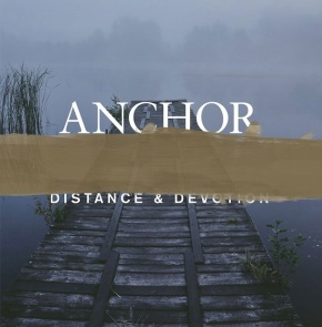 Album of the Month: Anchor – Distance & Devotion