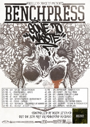 Presents: Benchpress Kick Off European Tour with Gone To Waste