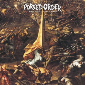 Album of the Month: Forced Order – Vanished Crusade