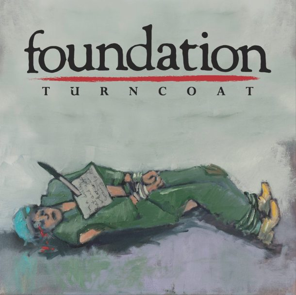 Foundation - Turncoat