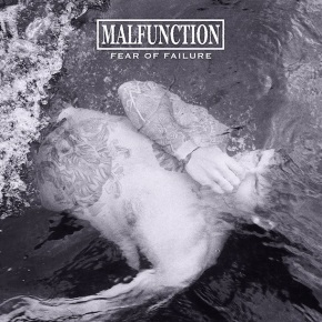 Album of the Month: Malfunction – Fear of Failure