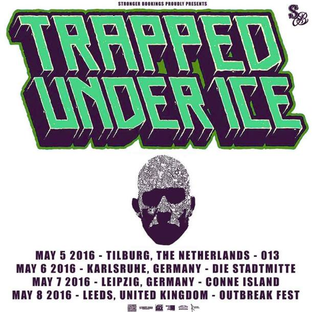 Trapped Under Ice 2016 European Tour