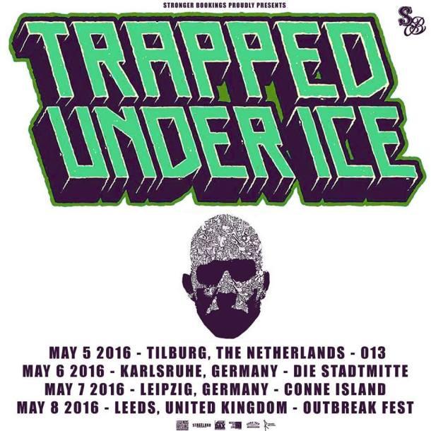 Trapped Under Ice 2016 European Tour