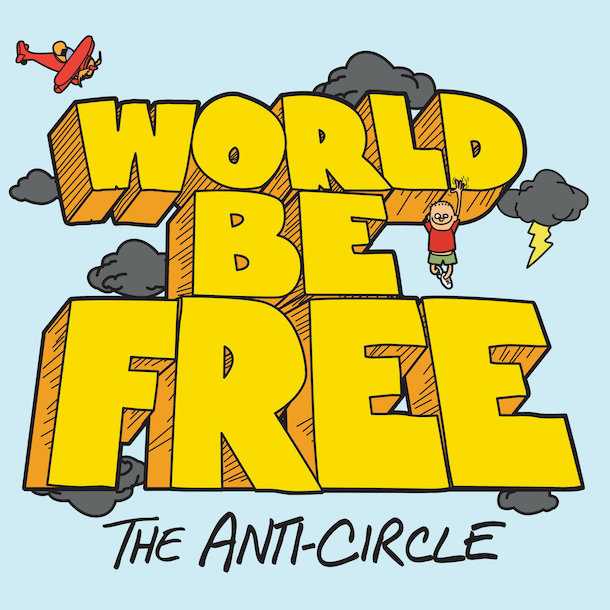 World Be Free - The Anti-Circle