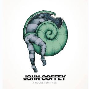 Review: John Coffey – A House For Thee