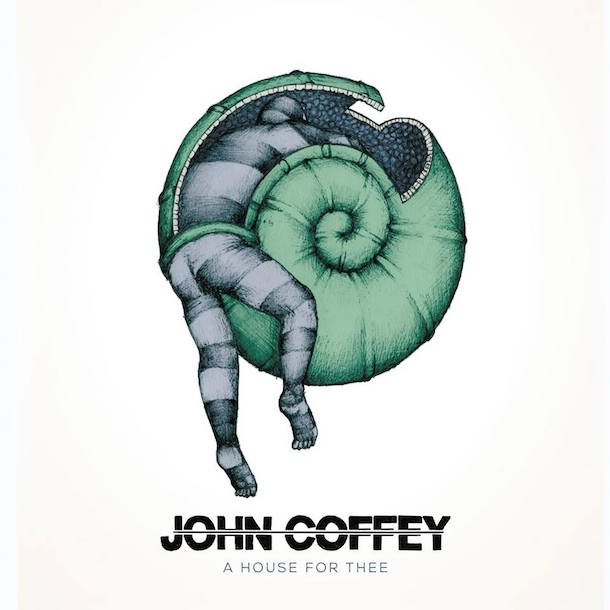 John Coffey - A House For Thee - Artwork
