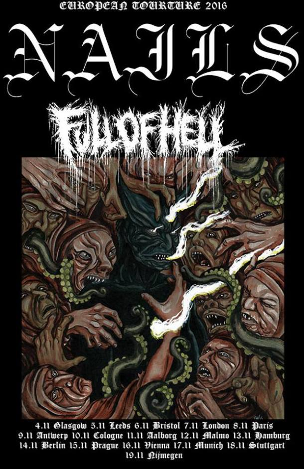 Nails - Full Of Hell - European Tour 2016