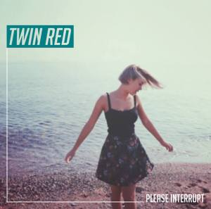 Twin Red - Please Interrupt - Cover Artwork