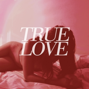 True Love - Heaven's Too Good For Us - Album Cover Artwork