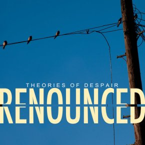 Album of the Month: Renounced – Theories of Despair